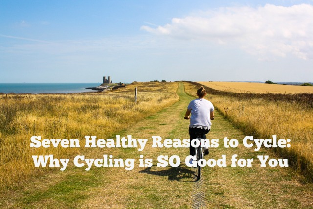 Why cycling is good for you, reasons to cycle,