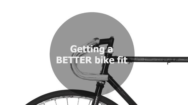 Getting a better bike fit
