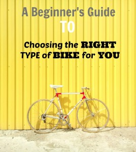 A Beginner's Guide to Choosing the Right Type of Bike for You